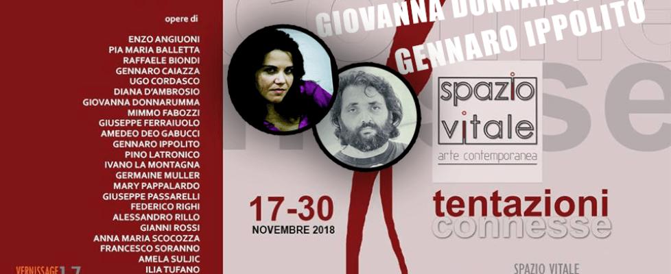 Giovanna Donnarumma e Gennaro Ippolito alla mostra Tentazioni connesse